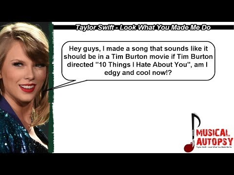Musical Autopsy: Taylor Swift - Look What You Made Me Do