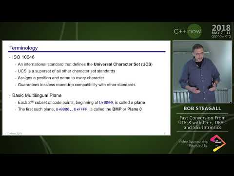 "C++Now 2018: Bob Steagall ""Fast Conversion From UTF-8 with C++, DFAs, and SSE Intrinsics"""