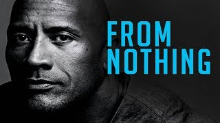 Motivation: Dwayne Johnson -  From Nothing