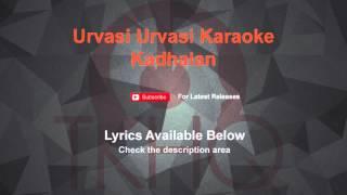 Urvasi Urvasi Karaoke Kadhalan Karaoke