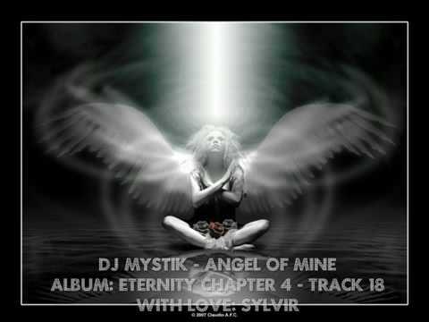 DJ Mystik - Eternity Chapter 4 - Angel of Mine