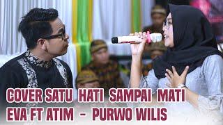 SATU HATI SAMPAI MATI || DUET SERU ATIM Ft EVA || PURWO WILIS