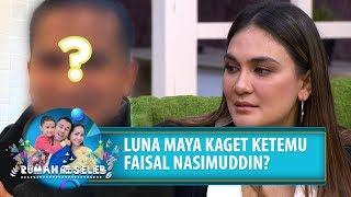 SALING BERTATAPAN! Luna Maya Ketemu Faisal Nasimuddin - Rumah Seleb (23/7) PART 5
