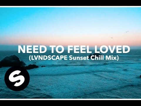 Sander van Doorn & LVNDSCAPE - Need To Feel Loved (LVNDSCAPE Sunset Chill Mix) [Official Video]
