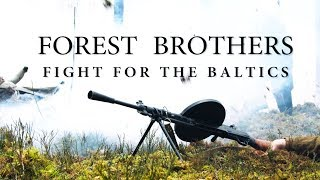 Forest Brothers - Fight for the Baltics