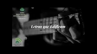 LETRAS QUE EDIFICAM | Rev. Paulo Gustavo | Música: O TEMPO