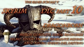 SKYRIM DLC Dragonborn-Part 10-Gemas Kagrumez-Yelmo único enano Mzund-Arco Negro Enano del destino