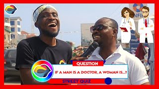 If a Man is a Doctor, a Woman is...? | Street Quiz | Funny Videos | Funny African Videos |
