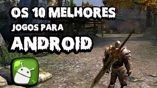 Os 10 Melhores Jogos de ANDROID de Todos os TEMPOS!!! #19 2014