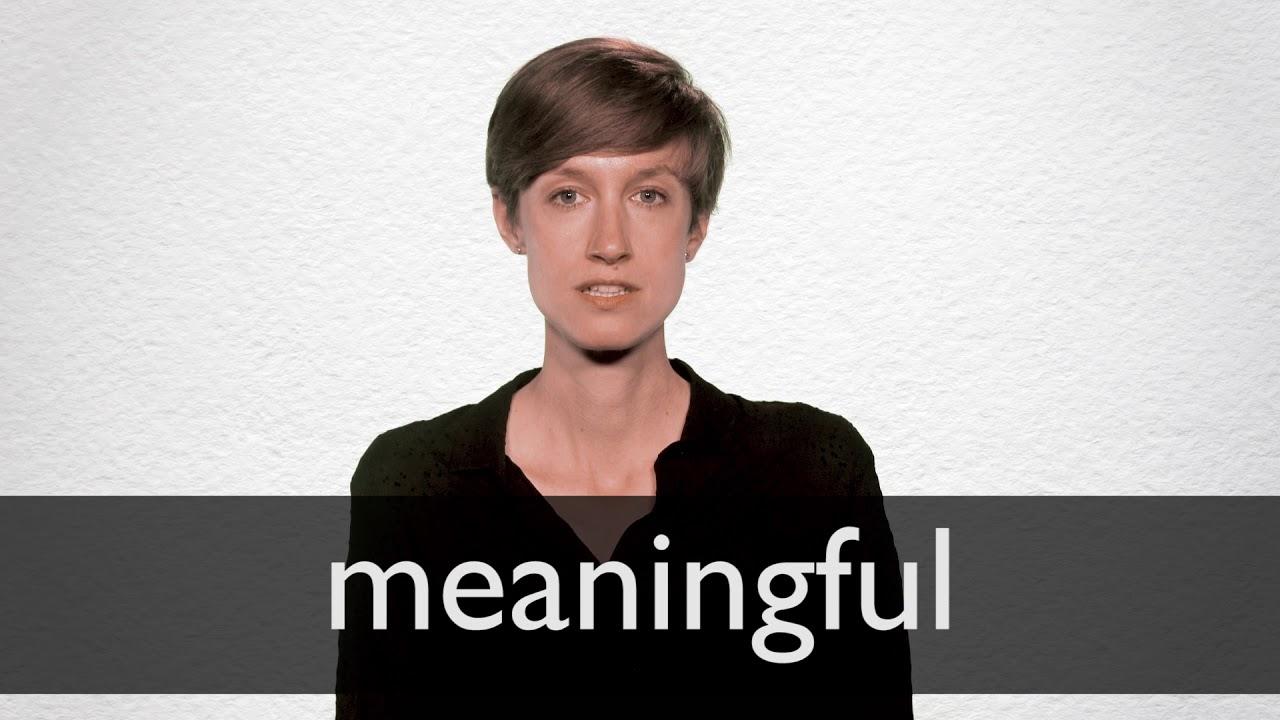Meaningful Definition und Bedeutung   Collins Wörterbuch