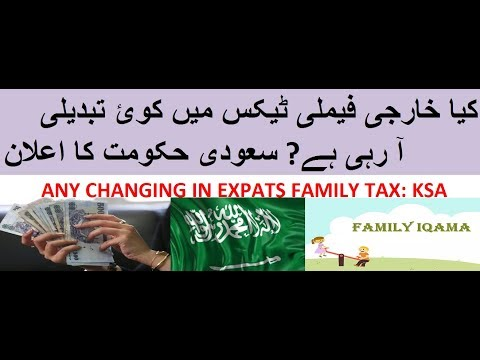 ANY CHANGING IN EXPATS FAMILY TAX: KSA?
