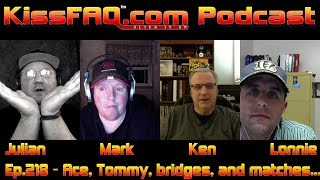 KissFAQ Podcast Ep.218 - Ace, Tommy, Bridges, and matches...