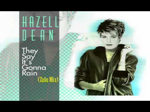 Hazell Dean - They Say it´s Gonna Rain (Zulu Mix)