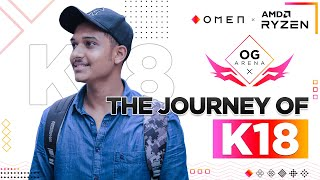 The Content King- Journey of K18 Out Now! OG Arena - OMEN x AMD Ryzen
