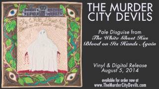 Pale Disguise by The Murder City Devils