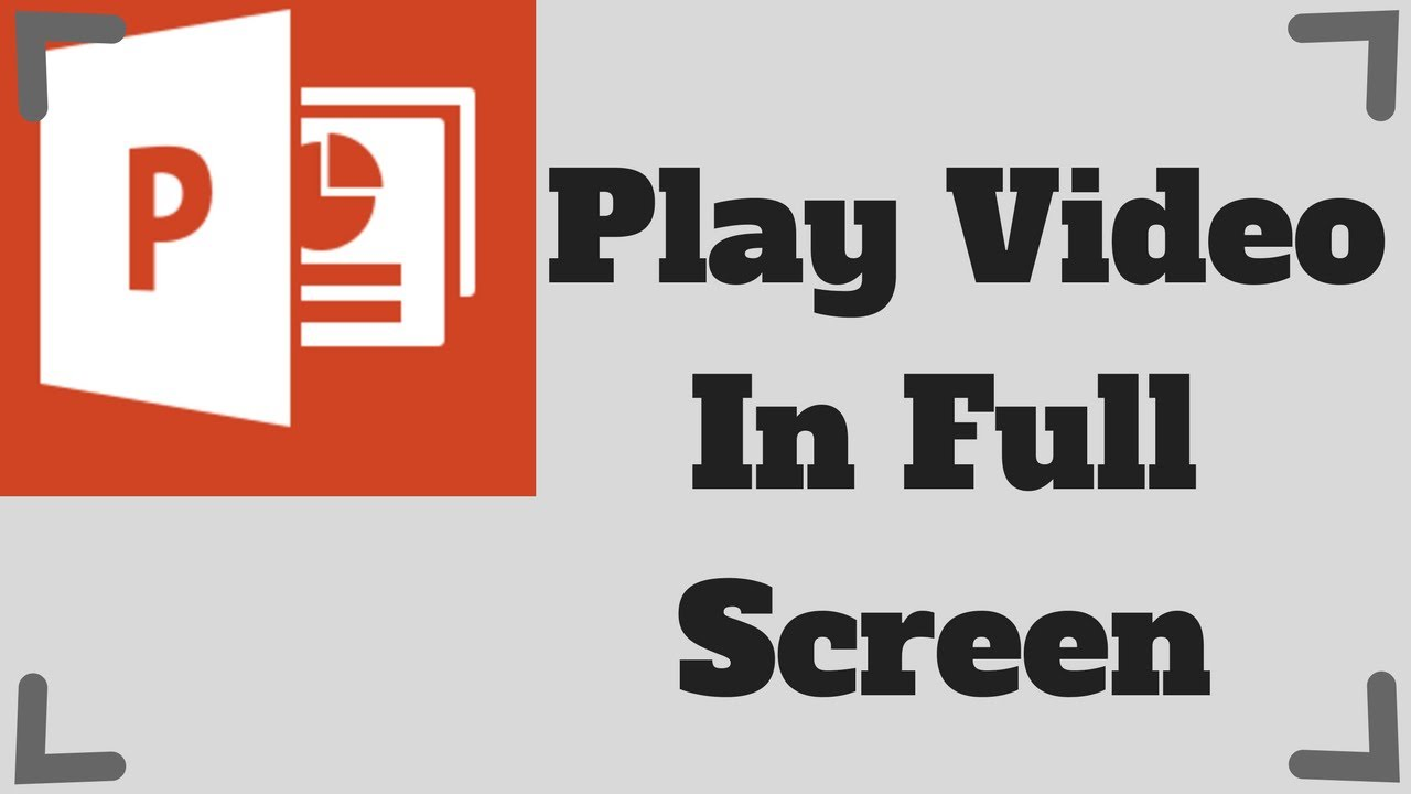 How To Play Video On Full Screen in Powerpoint