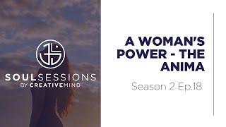 A Woman's Power - The Anima