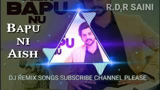 bapu nu aish  dj remix song download R.D.R SAINI