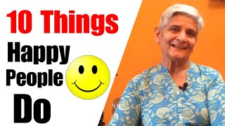 10 Things Happy People Do | Happiness Habits | learn How to be Happy | tips to be Happy
