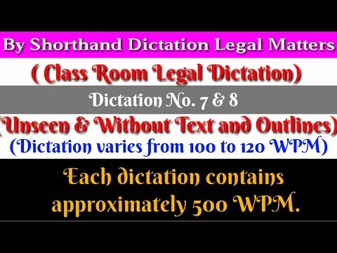 Unseen (Legal) Dictation No 7 & 8, 100 to 120 WPM, Class Room,