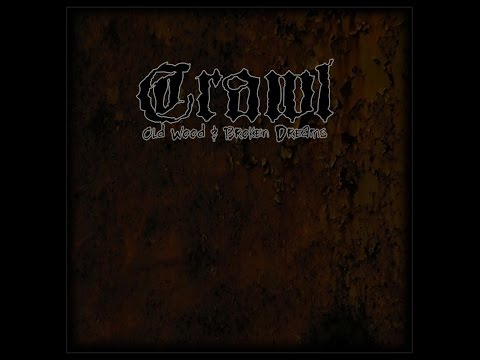CRAWL - Old Wood & Broken Dreams [full album]