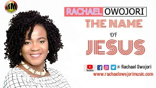 Rachael Owojori: THE NAME OF JESUS, OFFICIAL VIDEO