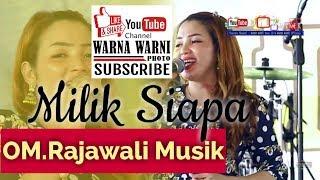 Download Mp3 #orkespalembang #dangduthits Om.rajawali Musik  _milik Siapa_  || Warnawarniphot