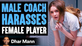 Male Coach HARASSES FEMALE Player, Lives To Regret It | Dhar Mann
