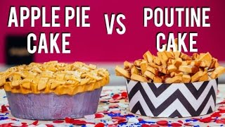 How To Make a POUTINE CAKE for CANADA DAY & an APPLE PIE CAKE for INDEPENDENCE DAY!