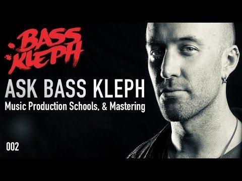 Ask Bass Kleph 02 Music Producti Schools, & Mastering Dance Music