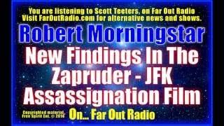 Robert Morningstar – STAGGERING new findings in the JFK Zapruder film, on FarOutRadio 11