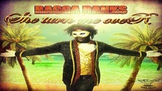 Ragga Ranks - She me turn over (Lyrics) Juillet 2013