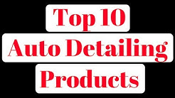 Top 10 Products For Auto Detailing Beginners & Experts!