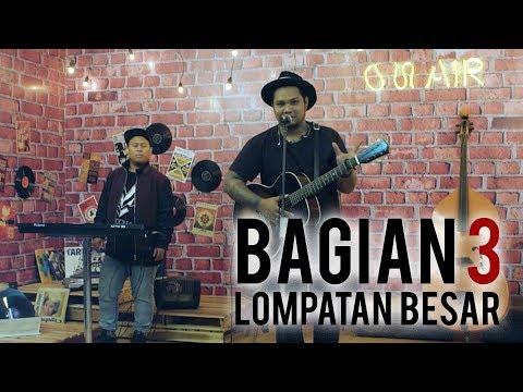 Cover Lagu Virgoun, Sebuah Cerita: Lompatan Besar (3) HITSLAGU