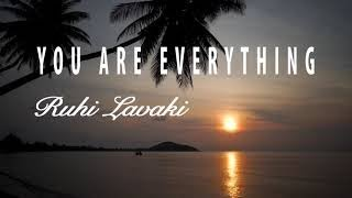 You Are Everything - Ruhi Lavaki (Official Lyrics Video)