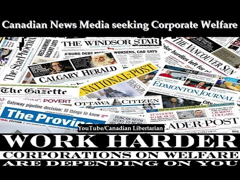 Canadian News Media seeking Corporate Welfare (Socialism)