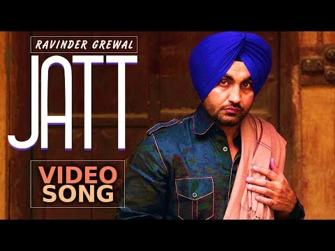 Jatt | Ravinder Grewal | Latest Punjabi Song 2018 | Official VIdeo