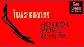 THE TRANSFIGURATION ( 2016 Eric Ruffin ) Vampire Serial Killer Horror Movie Review