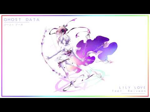 GHOST DATA - Lily Love (feat. Kaivaan) (Girl's Love 少女愛)