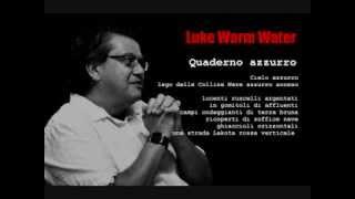 Luke Warm Water   poetry Quaderno azzurro