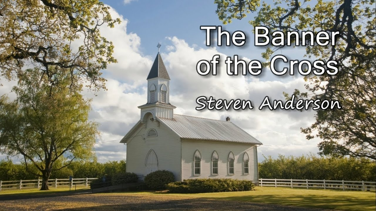 The Banner of the Cross - Steven Anderson [with lyrics]