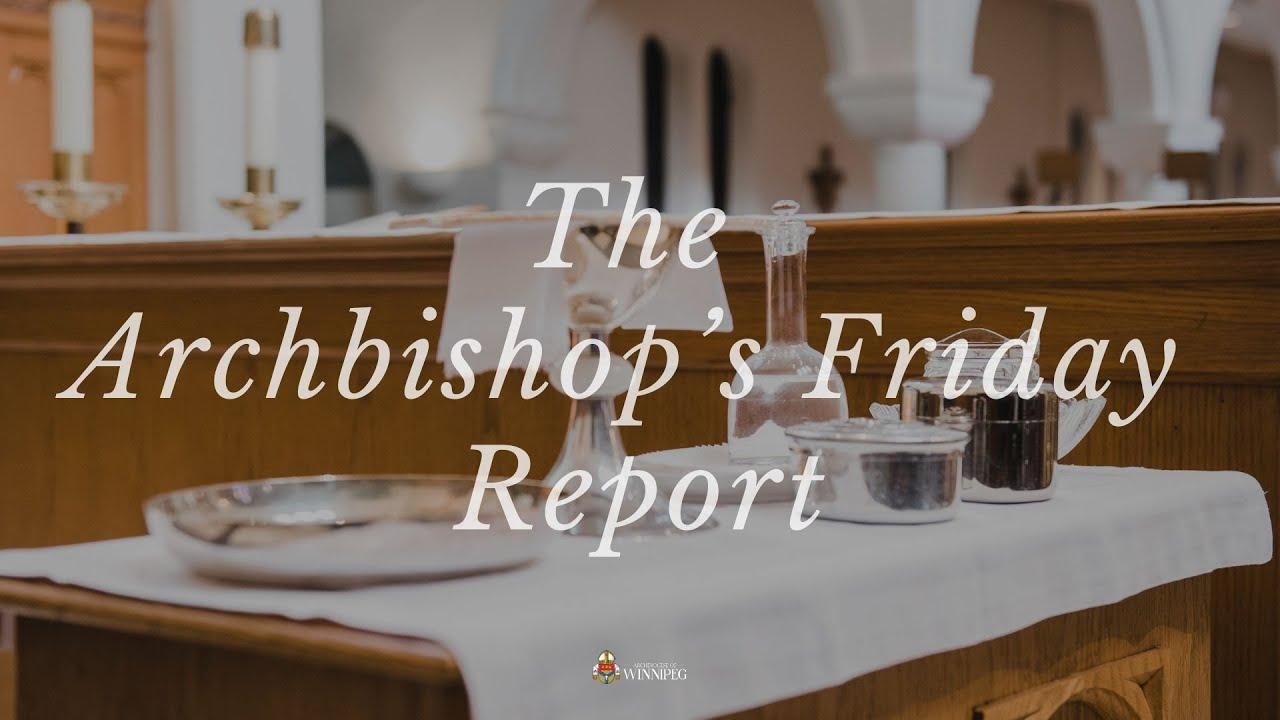 June 4: Archbishop's Friday Report