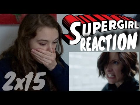 Supergirl reaction [2x15]