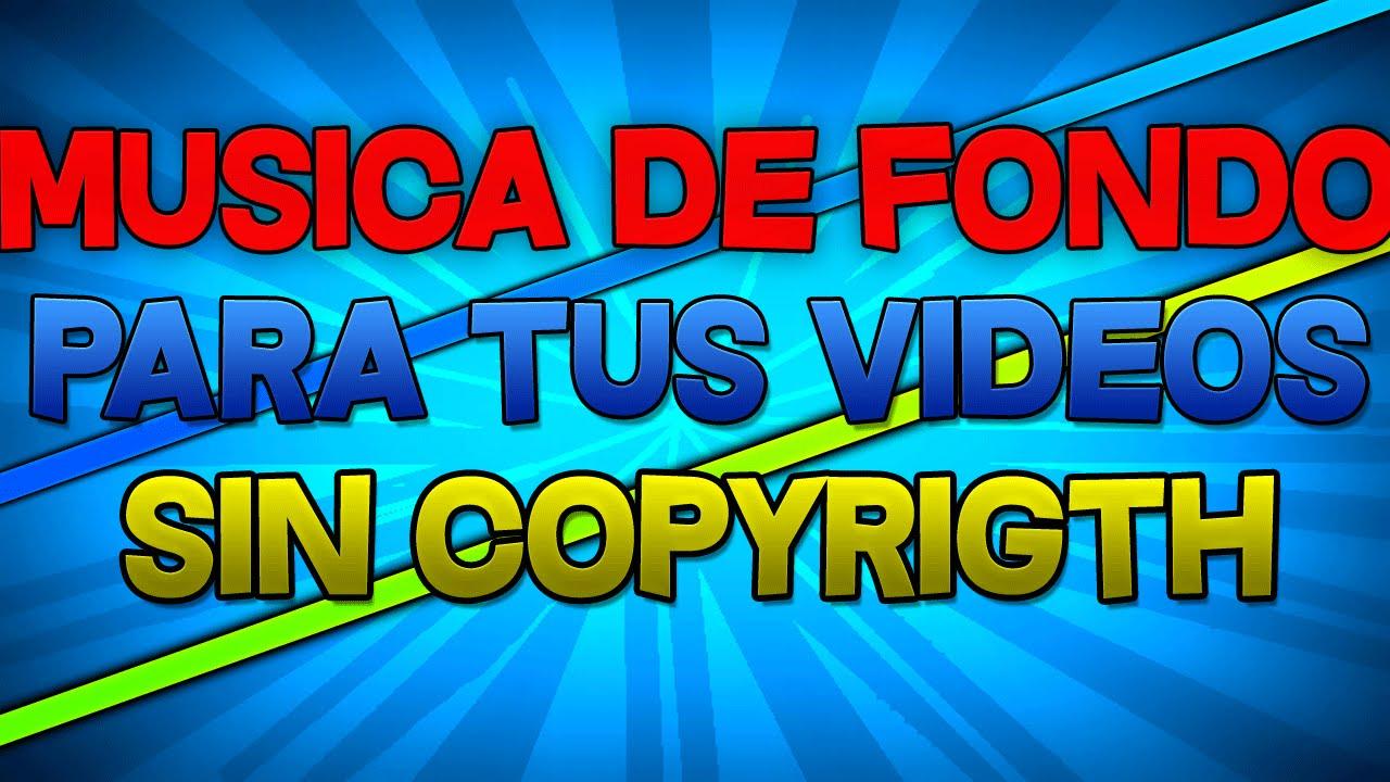Musica De Fondo Para Tus Videos Sin Copyrigth Youtube