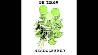 Dr Tikov -  Ravers Dream (album Headcleaner) - track 3