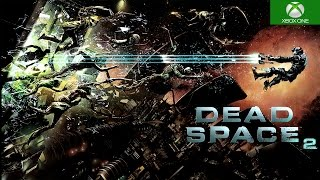 Dead Space 2 Xbox One S Backwards Compatible Gameplay HD 1080P