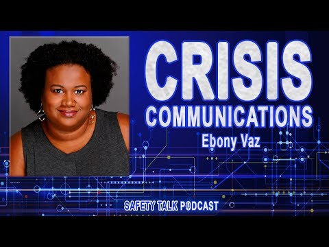 Safety Talk #9 - Crisis communication discussion with Ebony Vaz ...