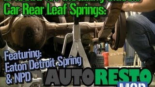 Episode 107 Rear Leaf Spring Install How-To Autorestomod