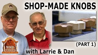 Shop Made Wooden Knobs – (part 1)