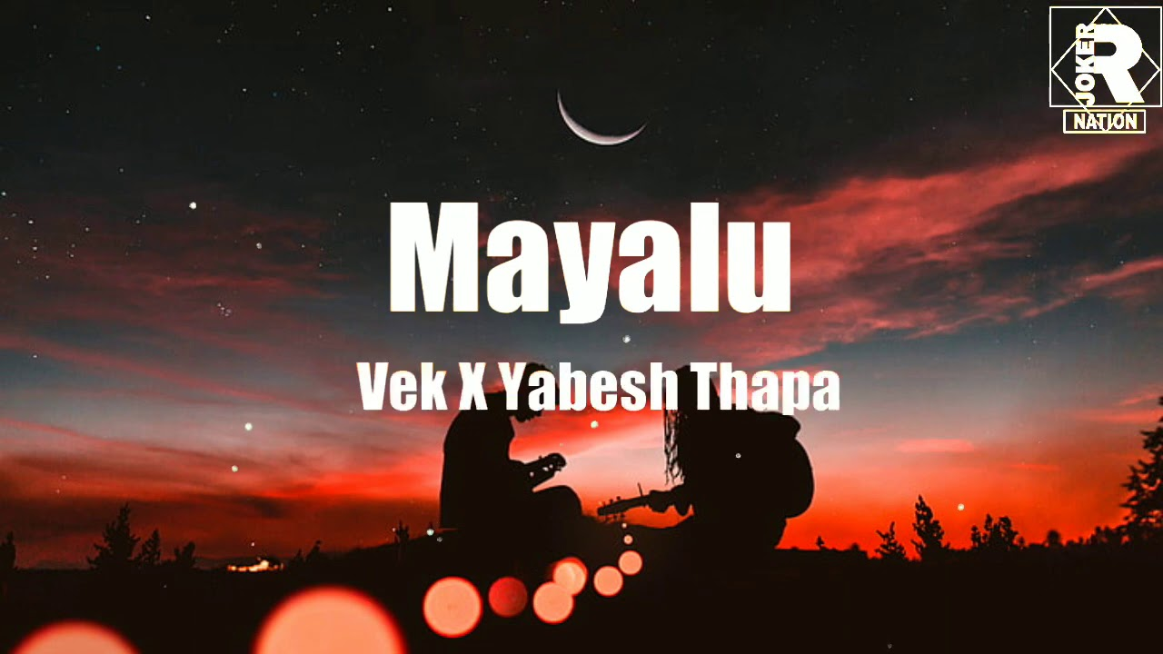 Download Mayalu - Vek x Yabesh Thapa ( lyrics )
